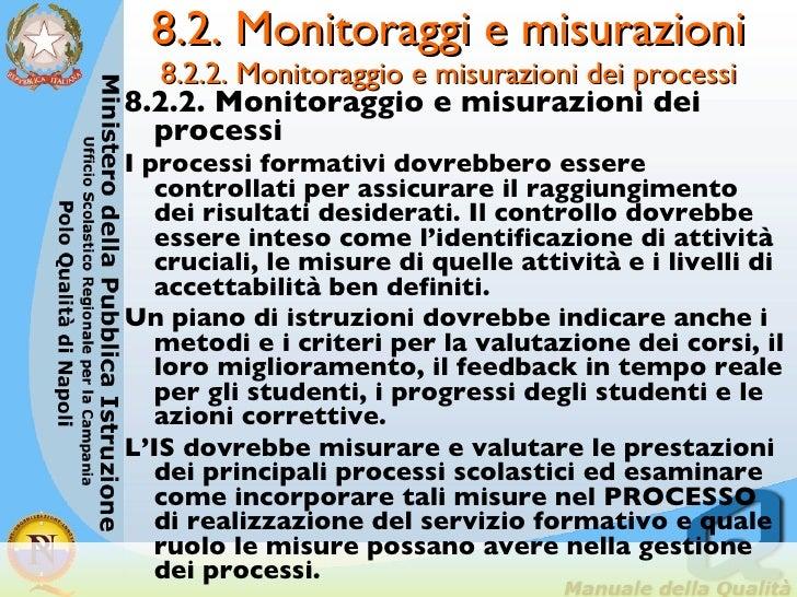 8.2. Monitoraggi e misurazioni  8.2.2. Monitoraggio e misurazioni dei processi   <ul><li>8.2.2. Monitoraggio e misurazioni...