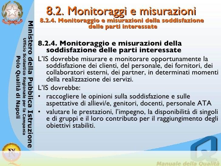 8.2. Monitoraggi e misurazioni  8.2.4. Monitoraggio e misurazioni della soddisfazione  delle parti interessate <ul><li>8.2...