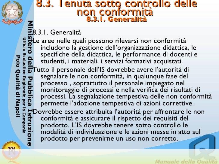 8.3. Tenuta sotto controllo delle non conformità  8.3.1. Generalità <ul><li>8.3.1. Generalità </li></ul><ul><li>Le aree ne...