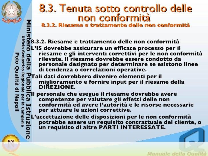 8.3. Tenuta sotto controllo delle non conformità  8.3.2. Riesame e trattamento delle non conformità <ul><li>8.3.2. Riesame...