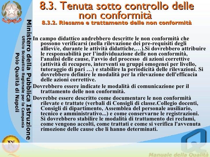 8.3. Tenuta sotto controllo delle non conformità  8.3.2. Riesame e trattamento delle non conformità <ul><li>In campo didat...