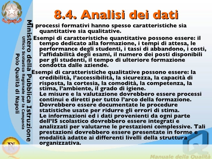 8.4. Analisi dei dati <ul><li>I processi formativi hanno spesso caratteristiche sia quantitative sia qualitative. </li></u...