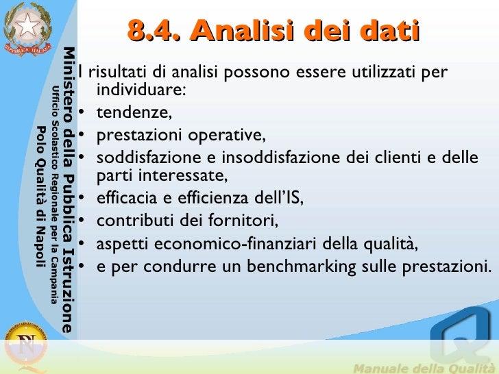 8.4. Analisi dei dati <ul><li>I risultati di analisi possono essere utilizzati per individuare:  </li></ul><ul><li>tendenz...