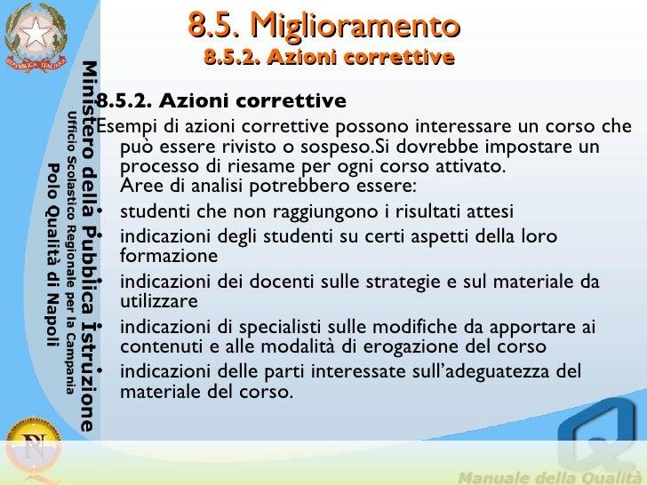 8.5. Miglioramento  8.5.2. Azioni correttive <ul><li>8.5.2. Azioni correttive </li></ul><ul><li>Esempi di azioni correttiv...