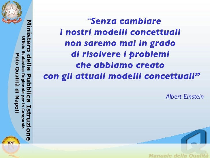 "<ul><li>"" Senza cambiare  </li></ul><ul><li>i nostri modelli concettuali  </li></ul><ul><li>non saremo mai in grado  </li>..."
