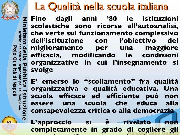 La Qualità nella scuola italiana <ul><li>Fino dagli anni '80 le istituzioni scolastiche sono ricorse all'autoanalisi, che ...