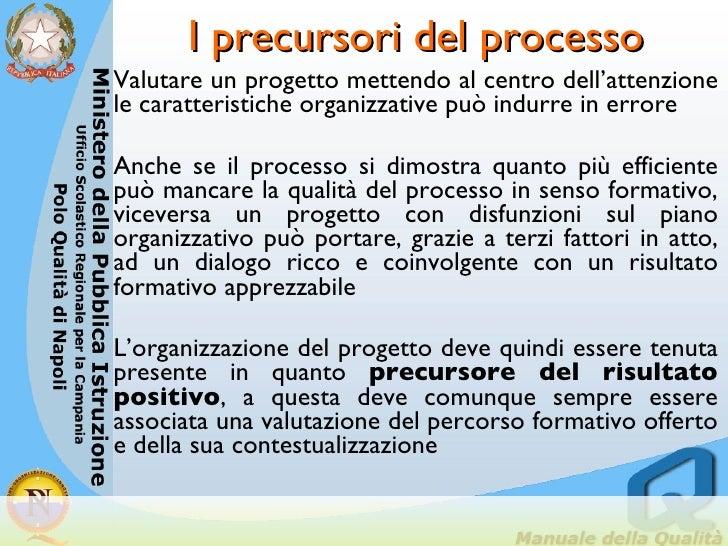 I precursori del processo <ul><li>Valutare un progetto mettendo al centro dell'attenzione le caratteristiche organizzative...