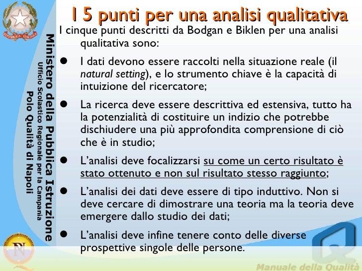 I 5 punti per una analisi qualitativa <ul><li>I cinque punti descritti da Bodgan e Biklen per una analisi qualitativa sono...