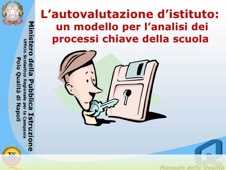 L'autovalutazione d'istituto:   un modello per l'analisi dei processi chiave della scuola