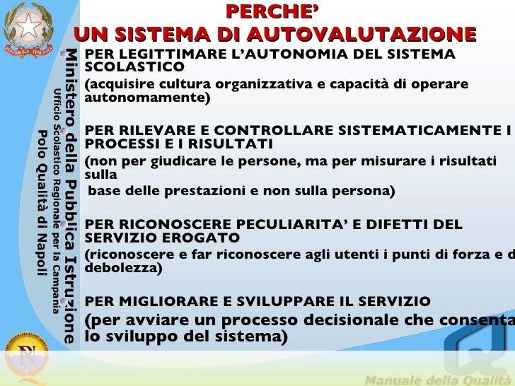 PERCHE'  UN SISTEMA DI AUTOVALUTAZIONE <ul><li>PER LEGITTIMARE L'AUTONOMIA DEL SISTEMA SCOLASTICO  </li></ul><ul><li>(acqu...