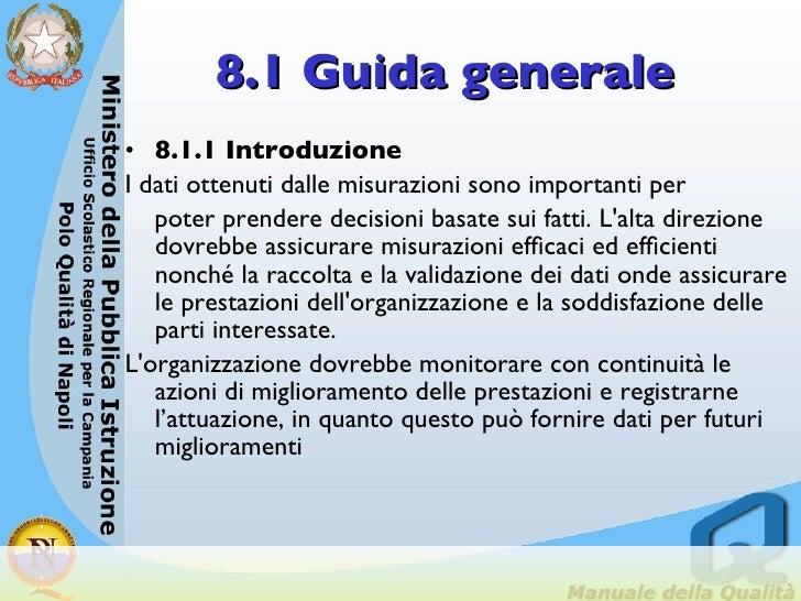 8.1 Guida generale <ul><li>8.1.1 Introduzione  </li></ul><ul><li>I dati ottenuti dalle misurazioni sono importanti per </l...