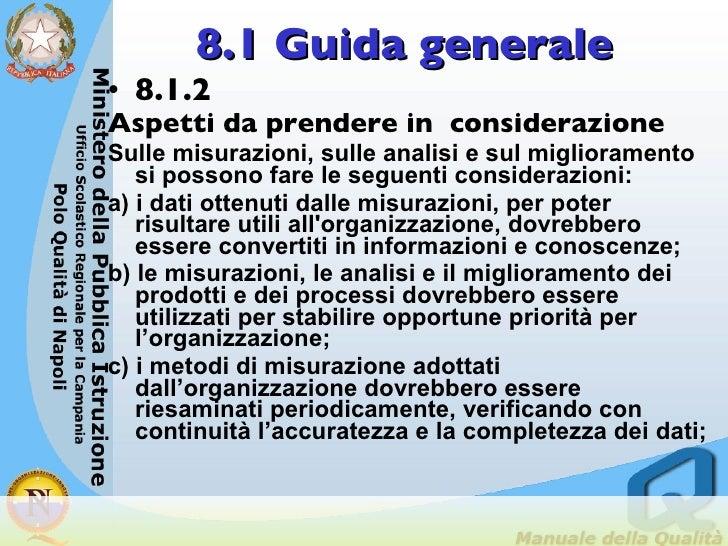 8.1 Guida generale <ul><li>8.1.2  </li></ul><ul><li>Aspetti da prendere in  considerazione   </li></ul><ul><li>Sulle misur...