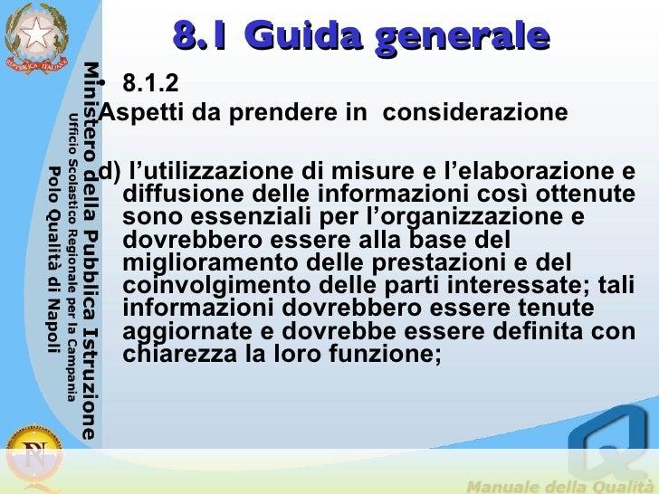 8.1 Guida generale <ul><li>8.1.2  </li></ul><ul><li>Aspetti da prendere in  considerazione </li></ul><ul><li>d) l'utilizza...