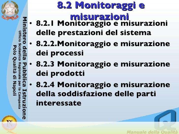 8.2 Monitoraggi e misurazioni   <ul><li>8.2.1 Monitoraggio e misurazioni delle prestazioni del sistema   </li></ul><ul><li...