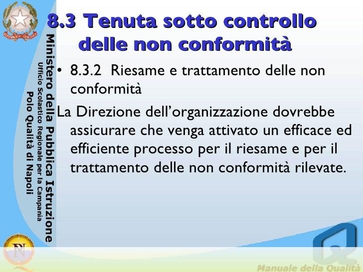 8.3 Tenuta sotto controllo  delle non conformità <ul><li>8.3.2  Riesame e trattamento delle non conformità </li></ul><ul><...