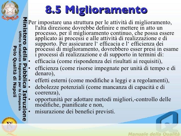 8.5 Miglioramento <ul><li>Per impostare una struttura per le attività di miglioramento, l'alta direzione dovrebbe definire ...