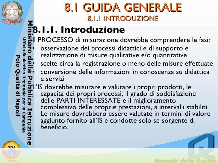 8.1 GUIDA GENERALE 8.1.1 INTRODUZIONE <ul><li>8.1.1. Introduzione </li></ul><ul><li>Il PROCESSO di misurazione dovrebbe co...