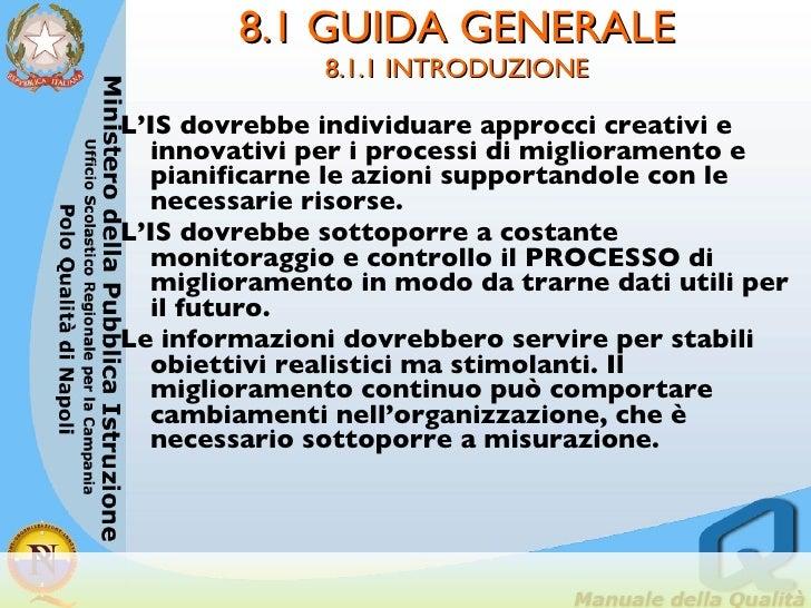 <ul><li>L'IS dovrebbe individuare approcci creativi e innovativi per i processi di miglioramento e pianificarne le azioni ...