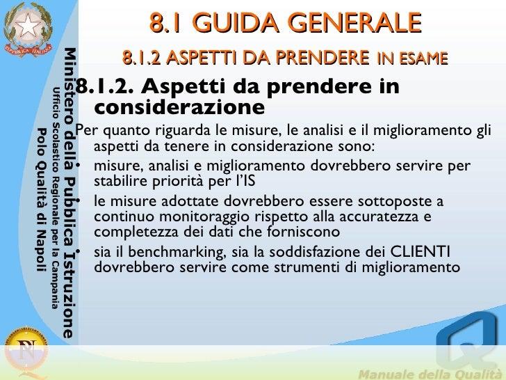 8.1 GUIDA GENERALE 8.1.2 ASPETTI DA PRENDERE   IN ESAME <ul><li>8.1.2. Aspetti da prendere in considerazione </li></ul><ul...