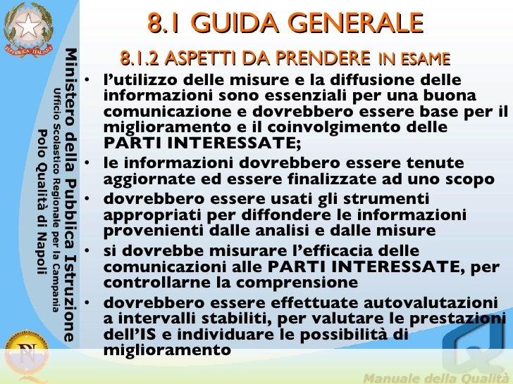 8.1 GUIDA GENERALE 8.1.2 ASPETTI DA PRENDERE   IN ESAME <ul><li>l'utilizzo delle misure e la diffusione delle informazioni...