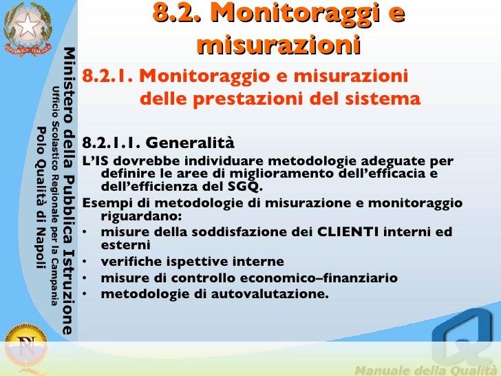 8.2. Monitoraggi e misurazioni <ul><li>8.2.1. Monitoraggio e misurazioni  </li></ul><ul><li>delle prestazioni del sistema ...