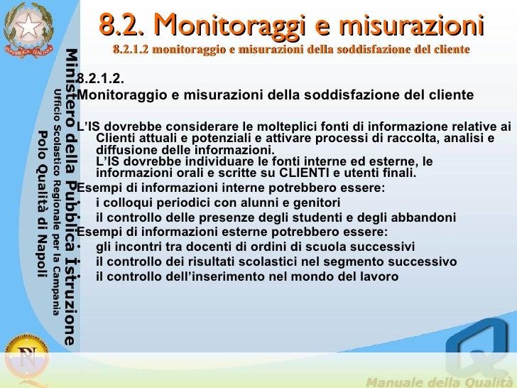 8.2. Monitoraggi e misurazioni 8.2.1.2 monitoraggio e misurazioni della soddisfazione del cliente <ul><li>8.2.1.2.  </li><...