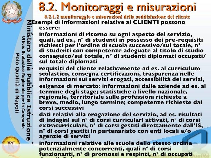 8.2. Monitoraggi e misurazioni 8.2.1.2 monitoraggio e misurazioni della soddisfazione del cliente <ul><li>Esempi di inform...