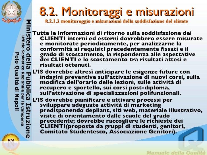 8.2. Monitoraggi e misurazioni 8.2.1.2 monitoraggio e misurazioni della soddisfazione del cliente <ul><li>Tutte le informa...