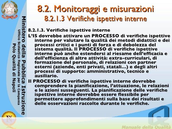 8.2. Monitoraggi e misurazioni 8.2.1.3 Verifiche ispettive interne <ul><li>8.2.1.3. Verifiche ispettive interne </li></ul>...