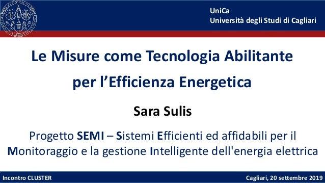 Sara Sulis - Le Misure come Tecnologia Abilitante per l'Efficienza Energetica Le Misure come Tecnologia Abilitante per l'E...