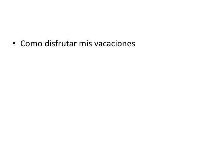Mis  vacaciones Slide 2