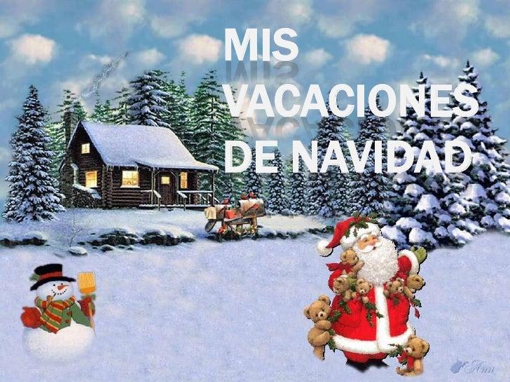 MIS VACACIONES DE NAVIDAD<br />