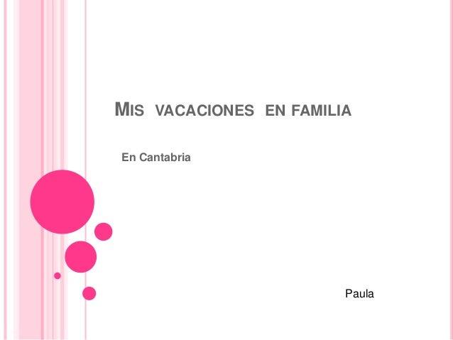 MIS VACACIONES EN FAMILIA En Cantabria Paula
