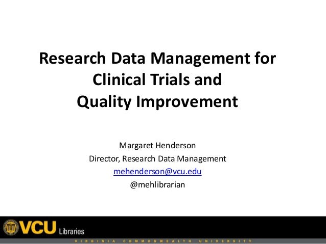 Research Data Management for Clinical Trials and Quality
