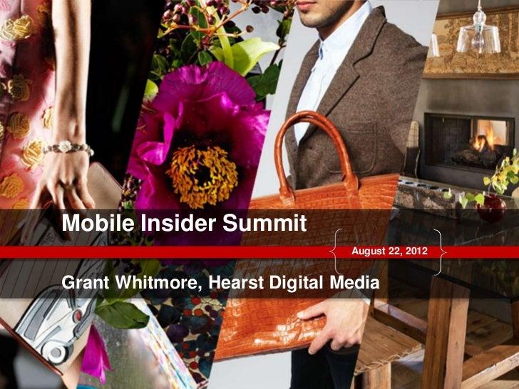 Mobile Insider Summit                                August 22, 2012Grant Whitmore, Hearst Digital Media