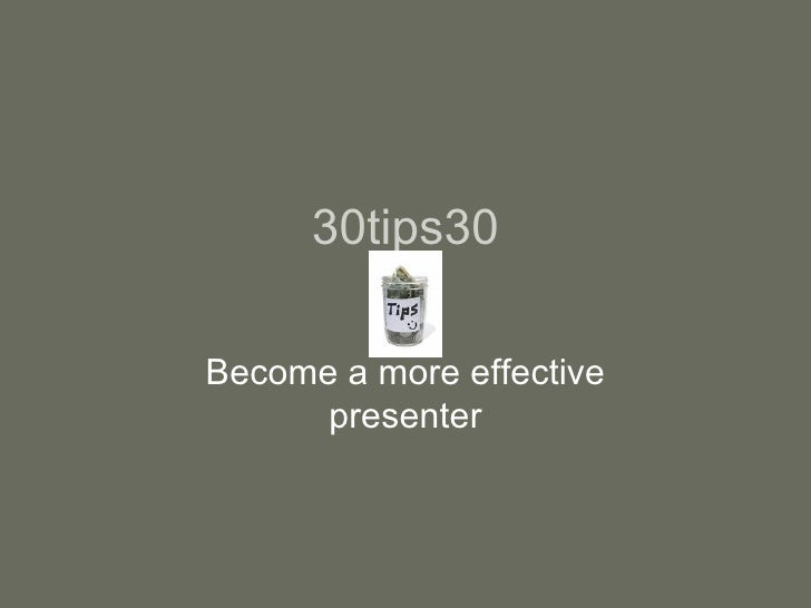30tips30 Become a more effective presenter
