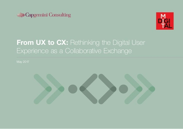 From UX to CX: Rethinking the Digital User Experience as a Collaborative Exchange May 2017