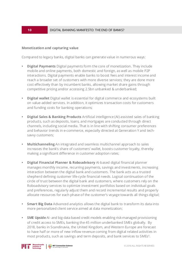 10 © 2016 ALL RIGHTS RESERVED. DIGITAL BANKING MANIFESTO: THE END OF BANKS? Monetization and capturing value Compared to l...