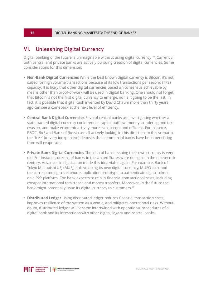 15 © 2016 ALL RIGHTS RESERVED. DIGITAL BANKING MANIFESTO: THE END OF BANKS? VI. Unleashing Digital Currency Digital banki...