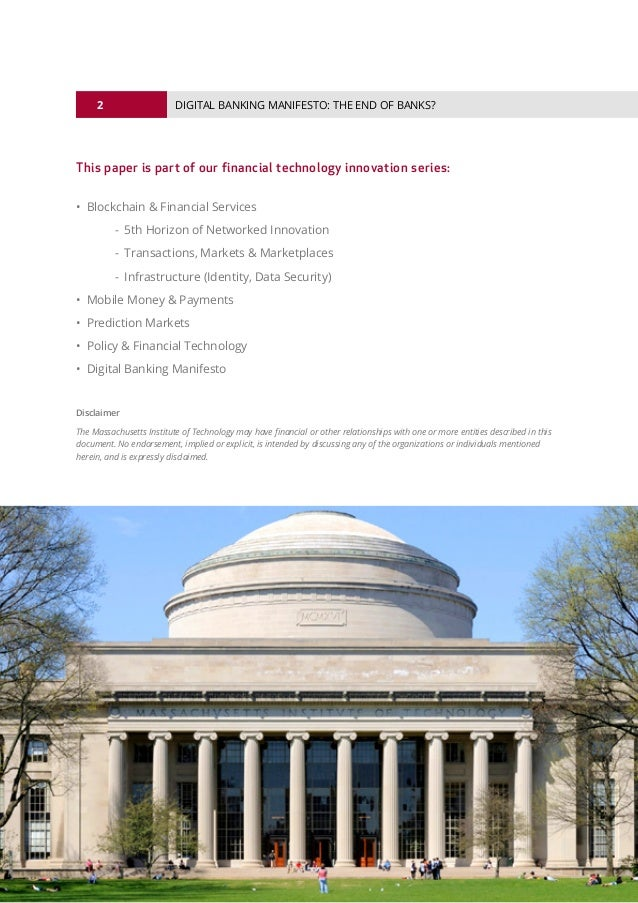 2 © 2016 ALL RIGHTS RESERVED. DIGITAL BANKING MANIFESTO: THE END OF BANKS? This paper is part of our financial technology ...