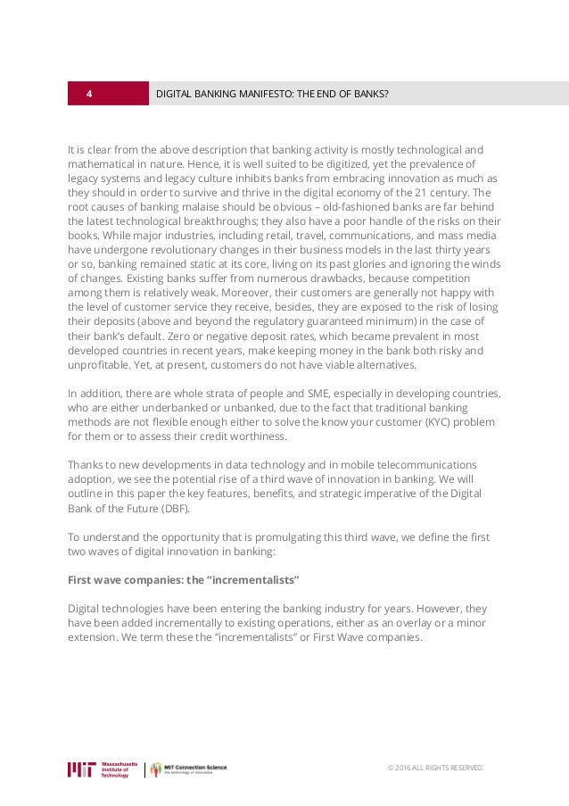 4 © 2016 ALL RIGHTS RESERVED. DIGITAL BANKING MANIFESTO: THE END OF BANKS? It is clear from the above description that ban...