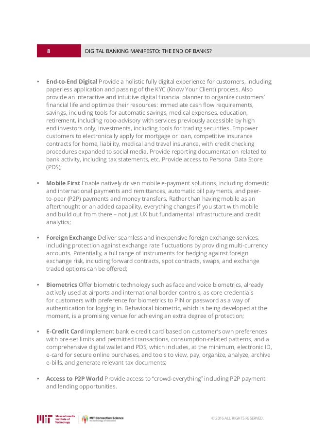 8 © 2016 ALL RIGHTS RESERVED. DIGITAL BANKING MANIFESTO: THE END OF BANKS? • End-to-End Digital Provide a holistic fully ...