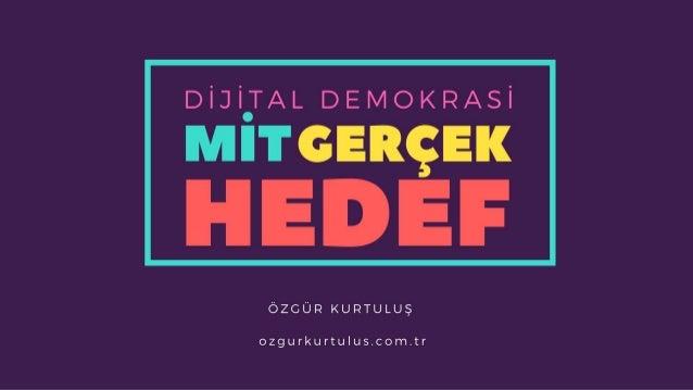 Dijital Demokrasi: Mit, Gerçek, Hedef