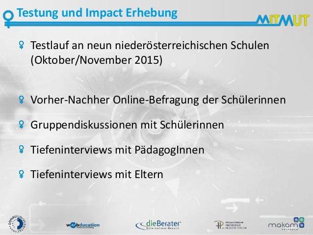Testung und Impact Erhebung Testlauf an neun niederösterreichischen Schulen (Oktober/November 2015) Vorher-Nachher Online-...