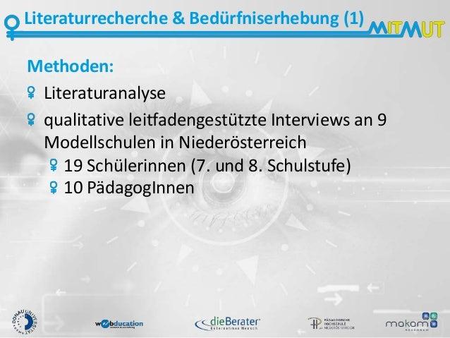 Literaturrecherche & Bedürfniserhebung (1) Methoden: Literaturanalyse qualitative leitfadengestützte Interviews an 9 Model...