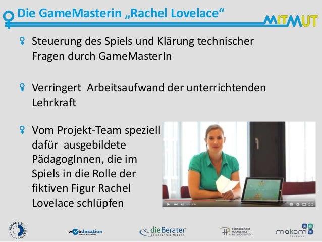 """Die GameMasterin """"Rachel Lovelace"""" Vom Projekt-Team speziell dafür ausgebildete PädagogInnen, die im Spiels in die Rolle d..."""