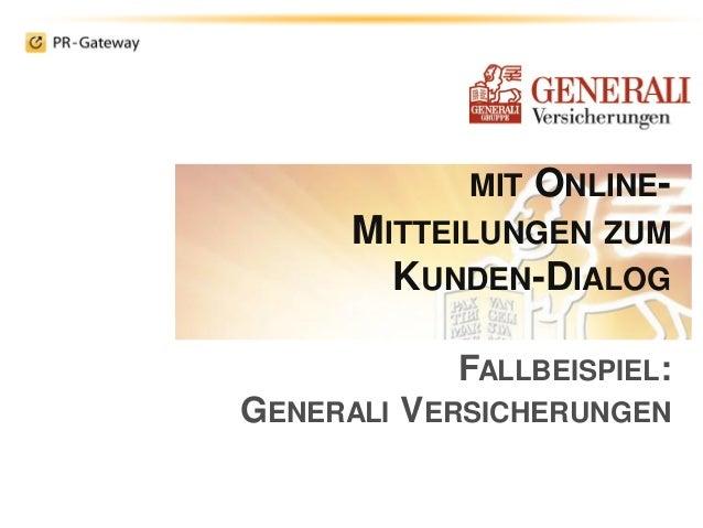 MIT ONLINE- MITTEILUNGEN ZUM KUNDEN-DIALOG FALLBEISPIEL: GENERALI VERSICHERUNGEN
