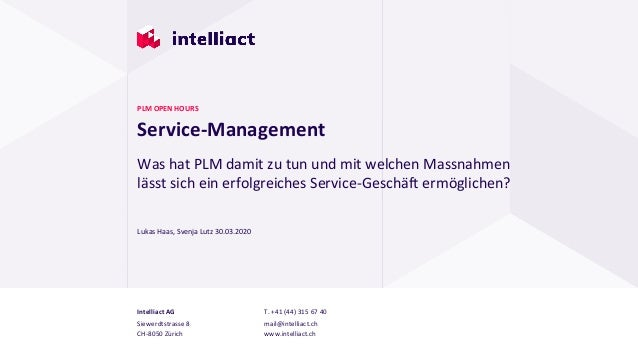 Intelliact AG Siewerdtstrasse 8 CH-8050 Zürich T. +41 (44) 315 67 40 mail@intelliact.ch www.intelliact.ch Service-Manageme...