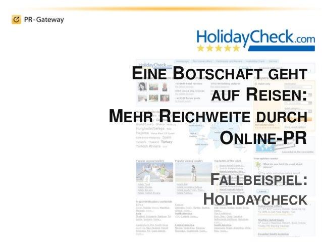EINE BOTSCHAFT GEHT AUF REISEN: MEHR REICHWEITE DURCH ONLINE-PR FALLBEISPIEL: HOLIDAYCHECK