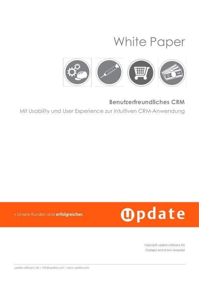 update software AG | info@update.com | www.update.comWhite PaperBenutzerfreundliches CRMMit Usability und User Experience ...